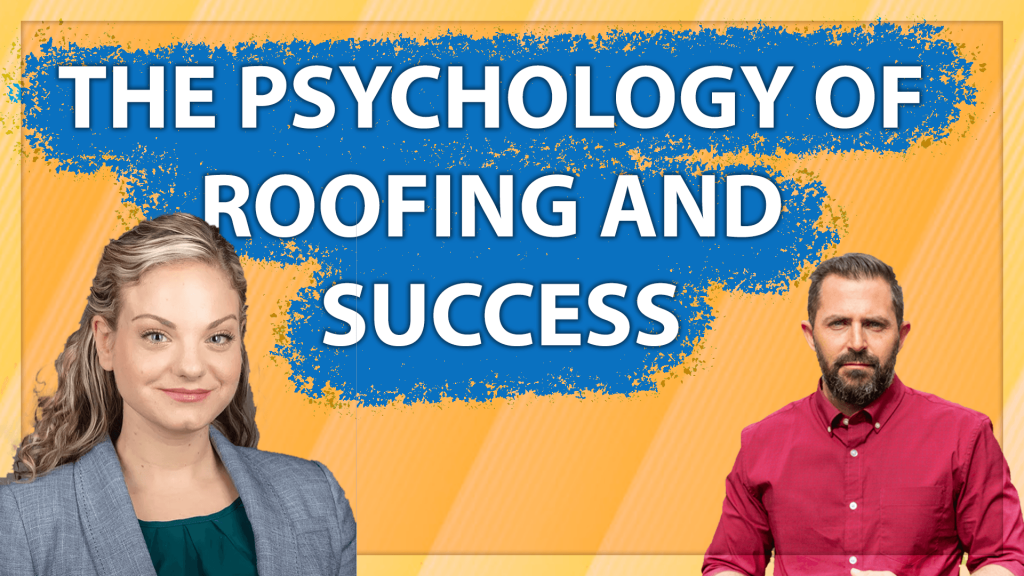 Psychology of Roofing and Success