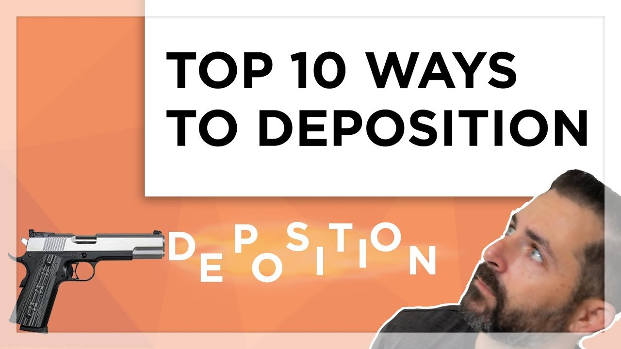 TOP 10 WAYS TO DEPOSITION