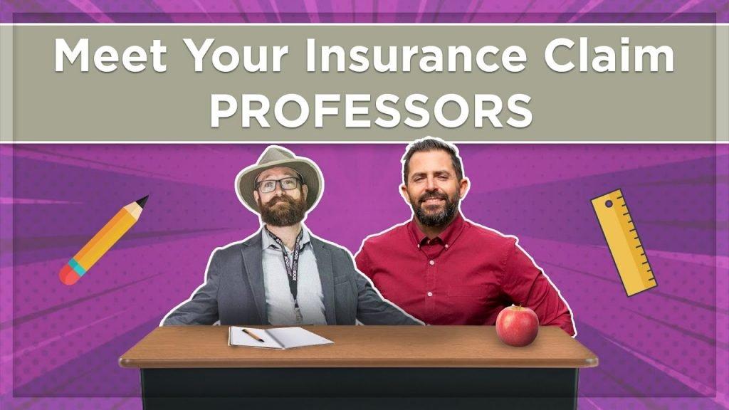Meet Your Insurance Claim Professors